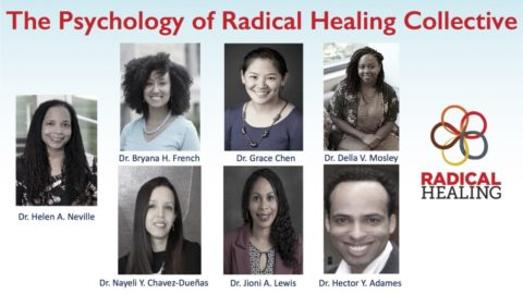 Radical Healing during COVID-19 and Racism Crises